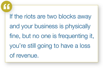 Civil unrest can damage a business